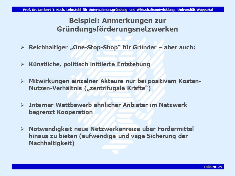 Prof. Dr. Lambert T. Koch, Lehrstuhl für Unternehmensgründung und Wirtschaftsentwicklung, Universität Wuppertal Folie Nr. 39 Beispiel: Anmerkungen zur