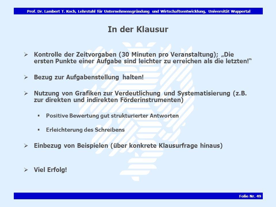 Prof. Dr. Lambert T. Koch, Lehrstuhl für Unternehmensgründung und Wirtschaftsentwicklung, Universität Wuppertal Folie Nr. 49 In der Klausur Kontrolle