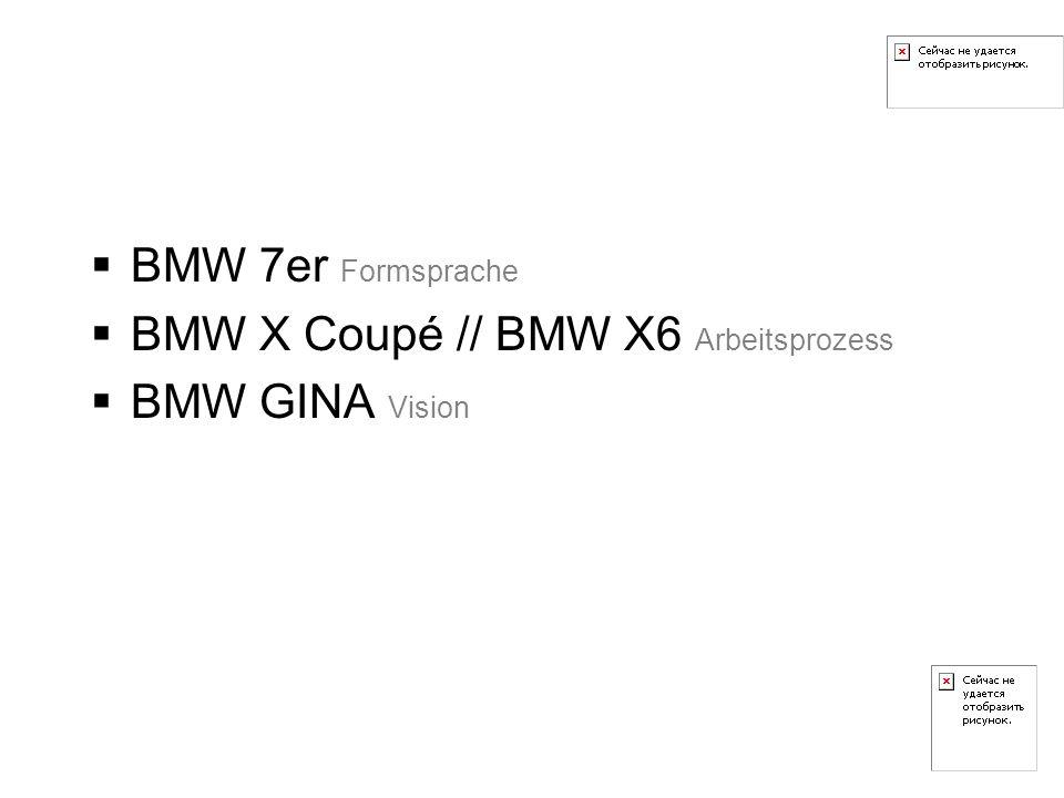 BMW 7er Formsprache BMW X Coupé // BMW X6 Arbeitsprozess BMW GINA Vision