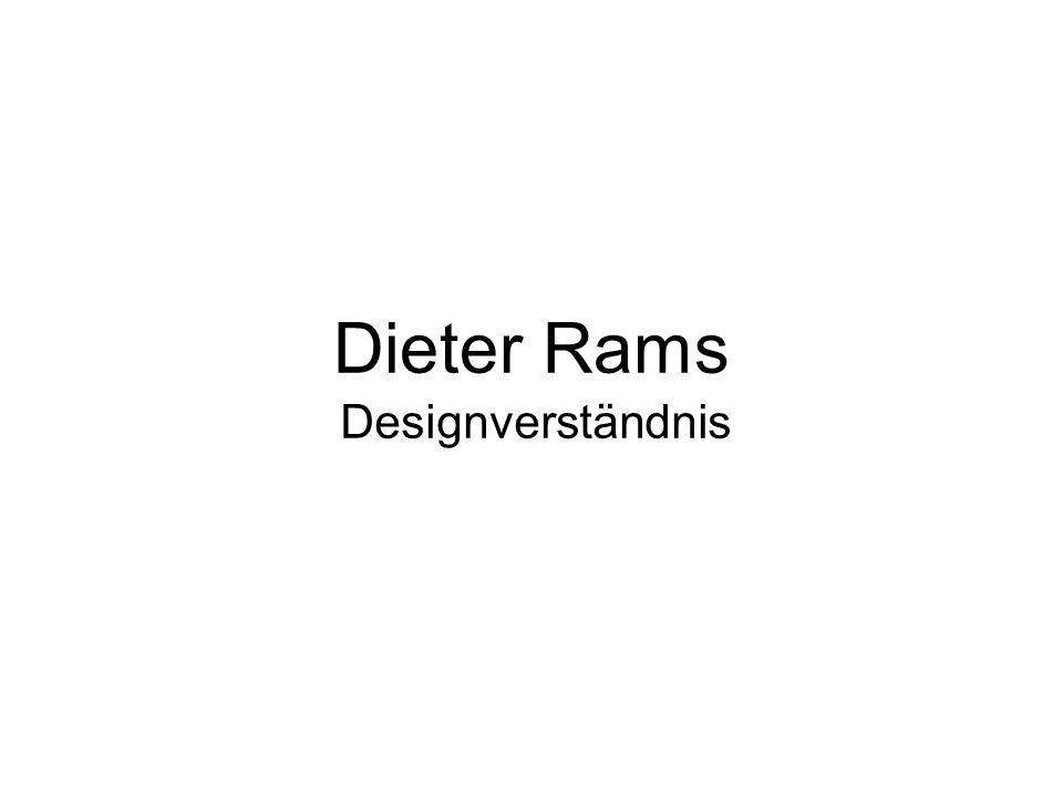 Dieter Rams Designverständnis