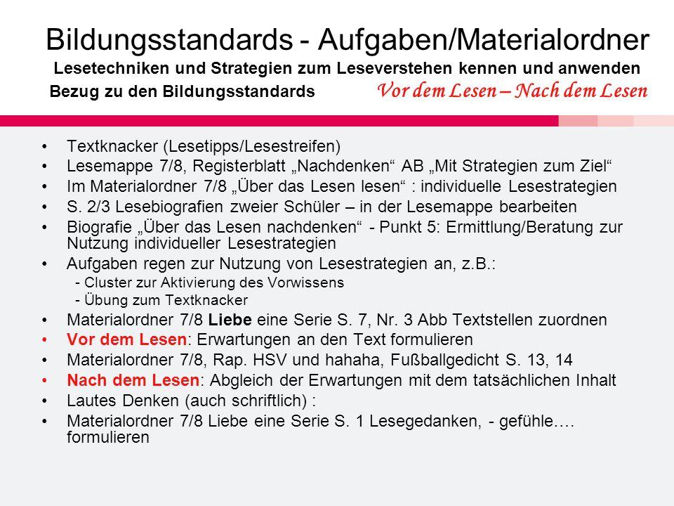 Bildungsstandards - Aufgaben/Materialordner Lesetechniken und Strategien zum Leseverstehen kennen und anwenden Bezug zu den Bildungsstandards Vor dem