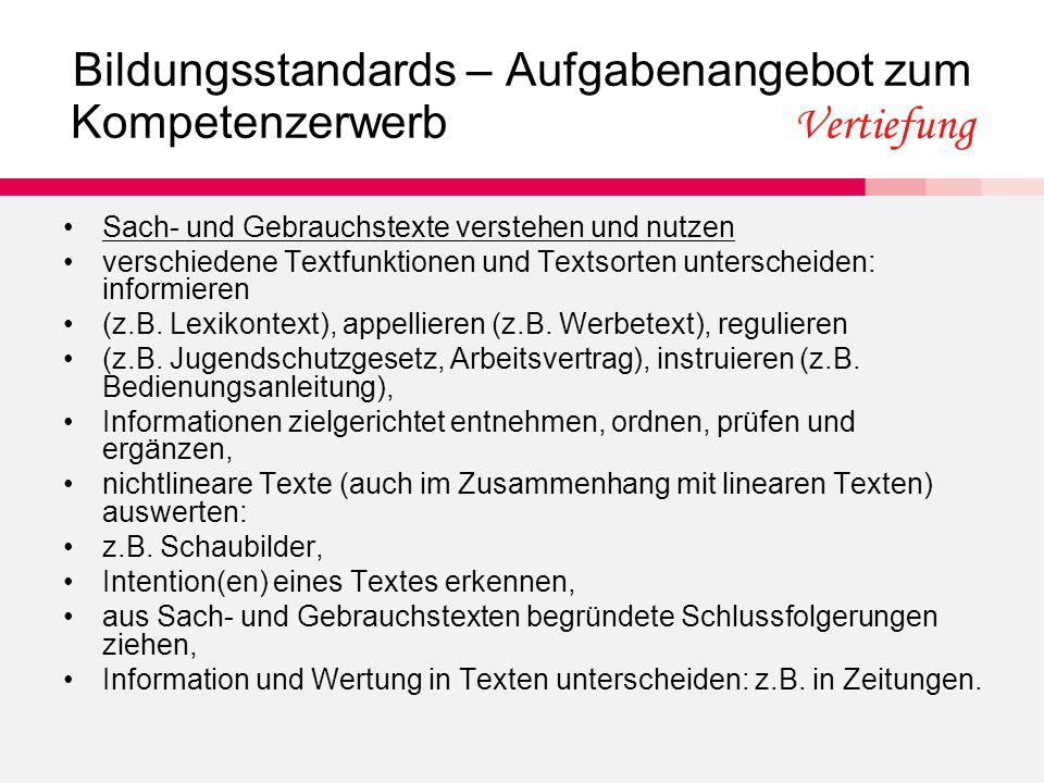 Bildungsstandards – Aufgabenangebot zum Kompetenzerwerb Vertiefung Sach- und Gebrauchstexte verstehen und nutzen verschiedene Textfunktionen und Textsorten unterscheiden: informieren (z.B.