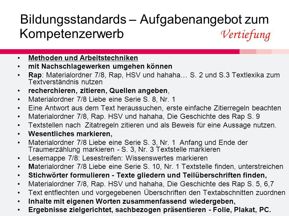 Bildungsstandards – Aufgabenangebot zum Kompetenzerwerb Vertiefung Methoden und Arbeitstechniken mit Nachschlagewerken umgehen können Rap: Materialordner 7/8, Rap, HSV und hahaha… S.