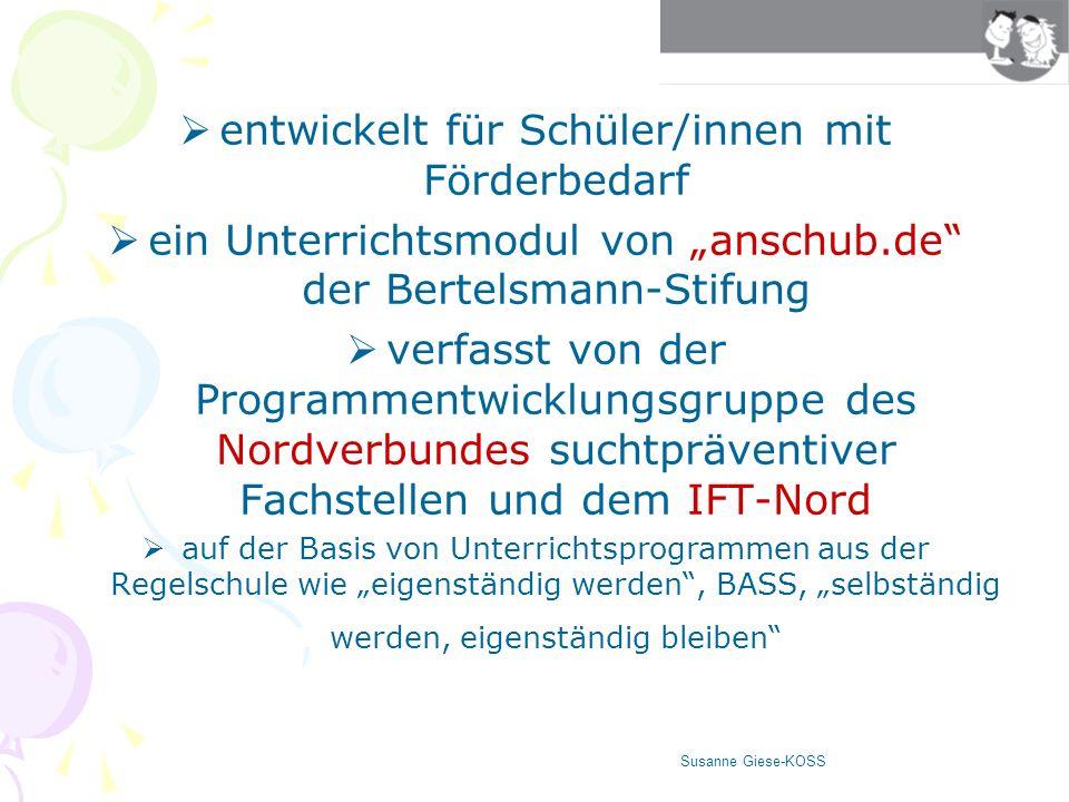 entwickelt für Schüler/innen mit Förderbedarf ein Unterrichtsmodul von anschub.de der Bertelsmann-Stifung verfasst von der Programmentwicklungsgruppe