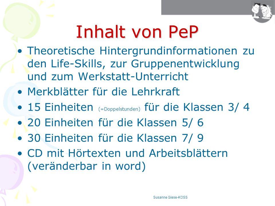 Inhalt von PeP Theoretische Hintergrundinformationen zu den Life-Skills, zur Gruppenentwicklung und zum Werkstatt-Unterricht Merkblätter für die Lehrk