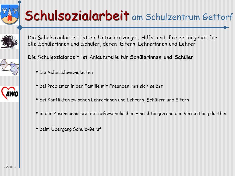Schulsozialarbeit Schulsozialarbeit am Schulzentrum Gettorf - 2/10 - Die Schulsozialarbeit ist ein Unterstützungs-, Hilfs- und Freizeitangebot für all