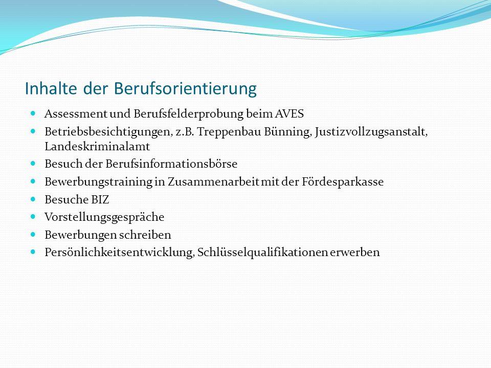 Inhalte der Berufsorientierung Assessment und Berufsfelderprobung beim AVES Betriebsbesichtigungen, z.B. Treppenbau Bünning, Justizvollzugsanstalt, La