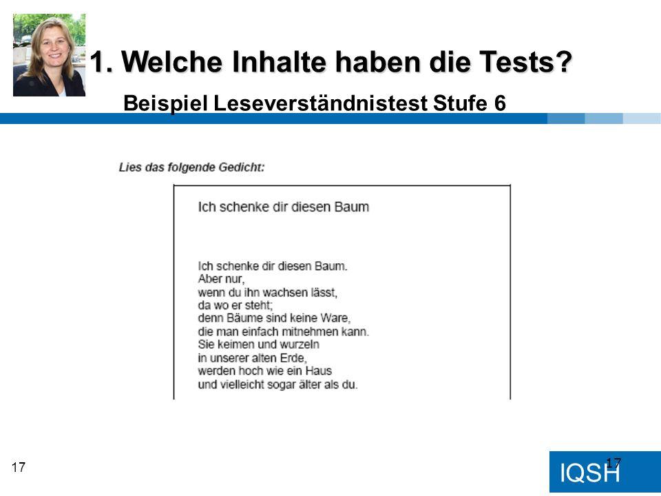 IQSH 17 Beispiel Leseverständnistest Stufe 6 1. Welche Inhalte haben die Tests? 17