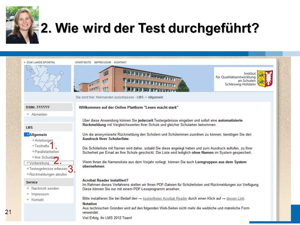 IQSH 2. Wie wird der Test durchgeführt? 1. 2. 3. 21