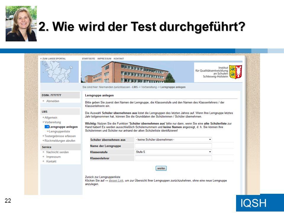 IQSH 2. Wie wird der Test durchgeführt? 22