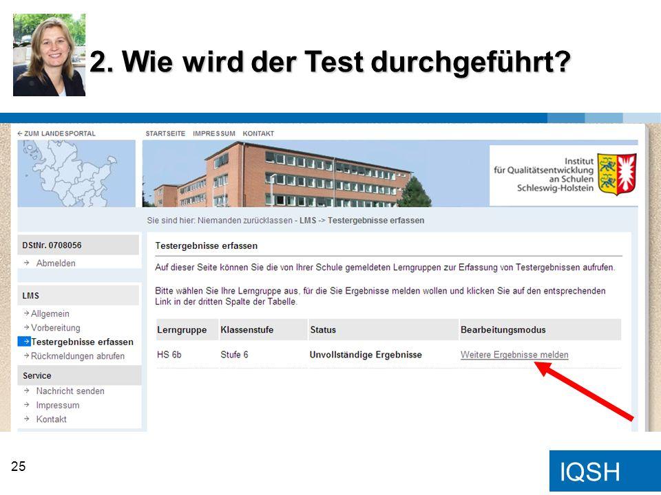 IQSH 2. Wie wird der Test durchgeführt? 25