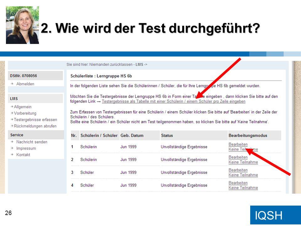 IQSH 2. Wie wird der Test durchgeführt? 26
