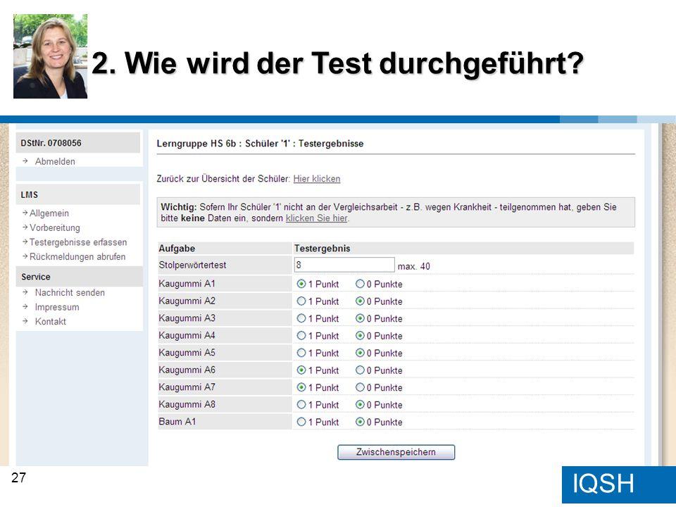 IQSH 2. Wie wird der Test durchgeführt? 27
