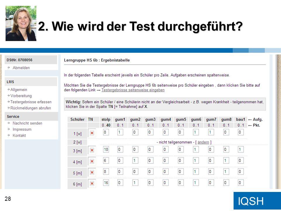 IQSH 2. Wie wird der Test durchgeführt? 28