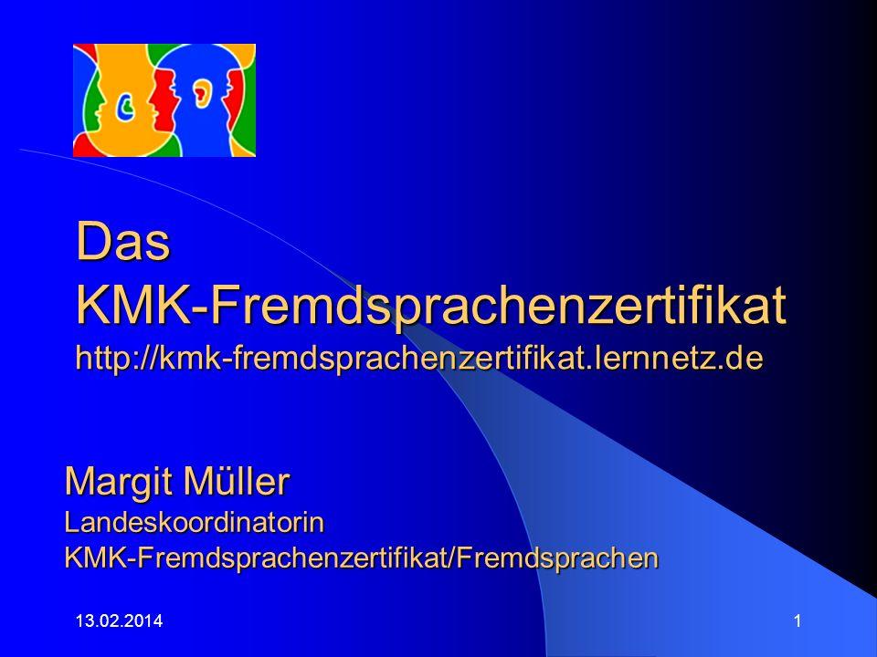 Das KMK-Fremdsprachenzertifikat http://kmk-fremdsprachenzertifikat.lernnetz.de 13.02.20141 Bei dieser Präsentation wird sicher eine Diskussion mit dem
