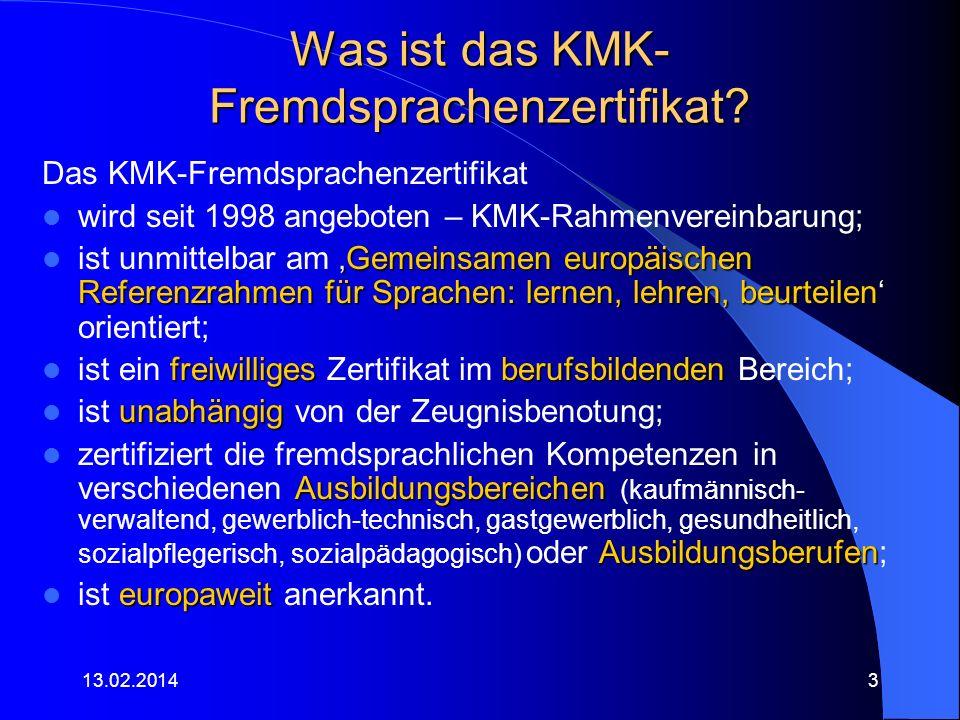 Was ist das KMK- Fremdsprachenzertifikat? Das KMK-Fremdsprachenzertifikat wird seit 1998 angeboten – KMK-Rahmenvereinbarung; Gemeinsamen europäischen