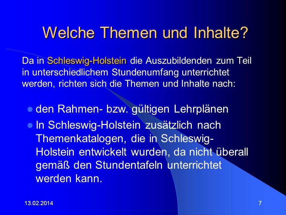 Welche Themen und Inhalte? Schleswig-Holstein Da in Schleswig-Holstein die Auszubildenden zum Teil in unterschiedlichem Stundenumfang unterrichtet wer