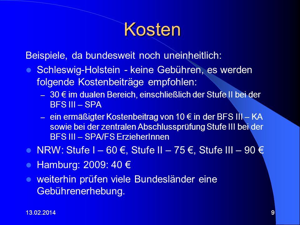 Kosten Beispiele, da bundesweit noch uneinheitlich: Schleswig-Holstein - keine Gebühren, es werden folgende Kostenbeiträge empfohlen: – 30 im dualen B