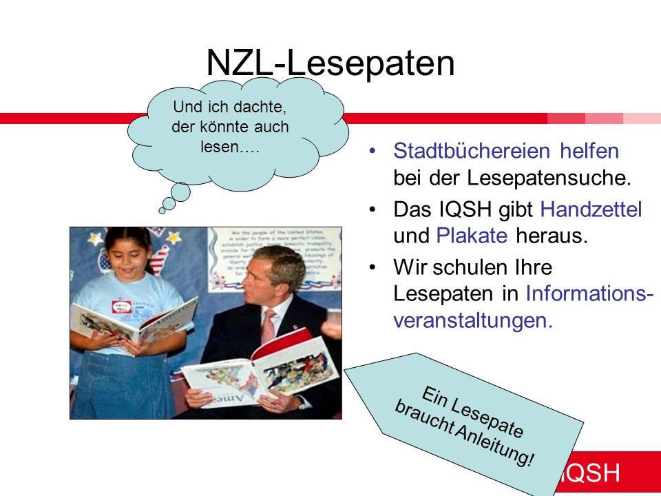 IQSH Ein Lesepate braucht Anleitung! NZL-Lesepaten Stadtbüchereien helfen bei der Lesepatensuche. Das IQSH gibt Handzettel und Plakate heraus. Wir sch