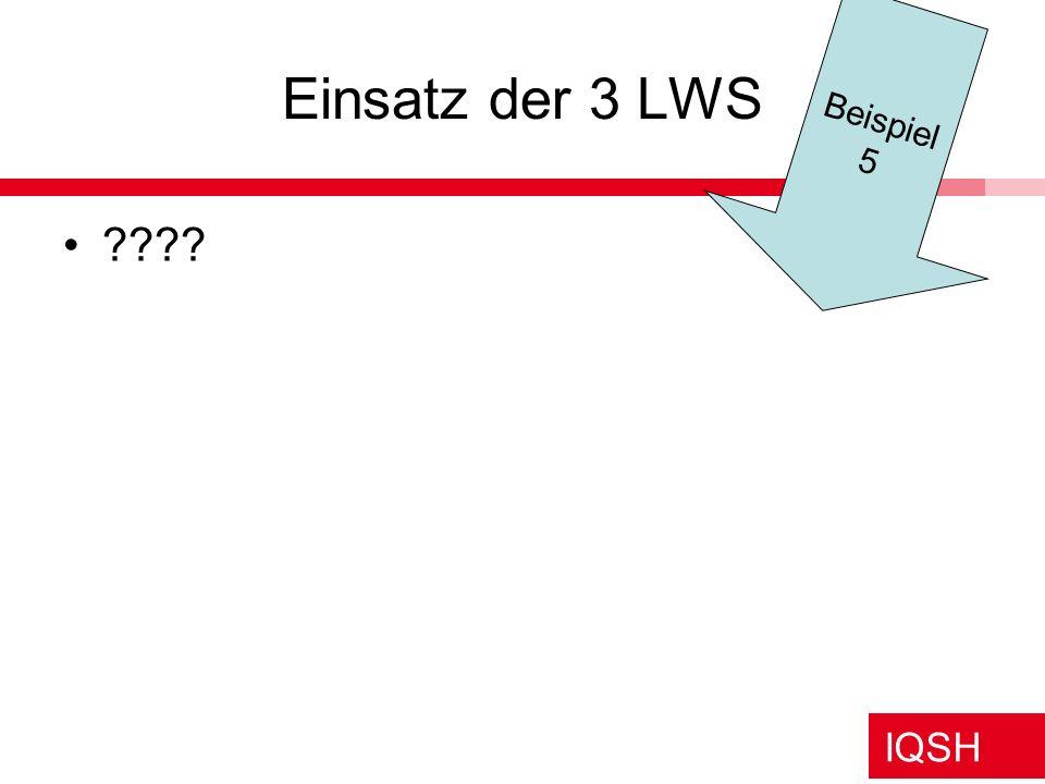 IQSH Einsatz der 3 LWS ???? Beispiel 5