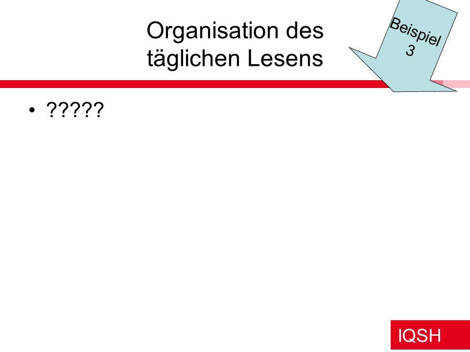 IQSH Organisation des täglichen Lesens ????? Beispiel 3