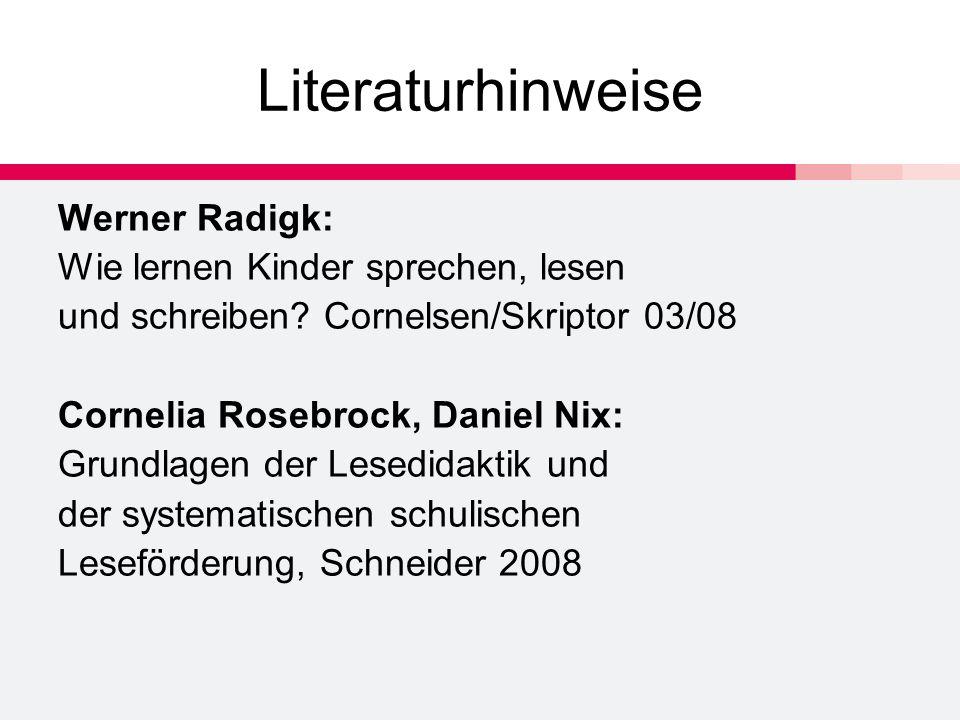 Literaturhinweise Werner Radigk: Wie lernen Kinder sprechen, lesen und schreiben.