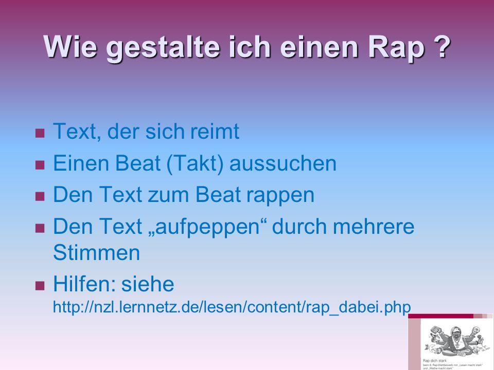 Wie gestalte ich einen Rap ? Text, der sich reimt Einen Beat (Takt) aussuchen Den Text zum Beat rappen Den Text aufpeppen durch mehrere Stimmen Hilfen