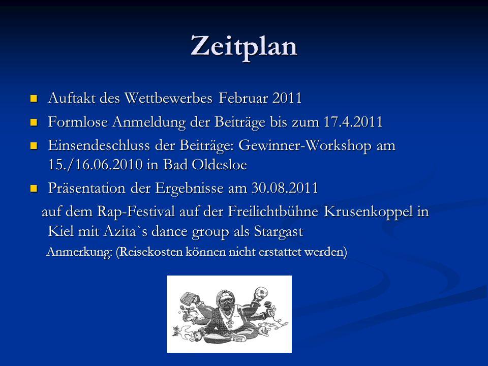 Zeitplan Auftakt des Wettbewerbes Februar 2011 Auftakt des Wettbewerbes Februar 2011 Formlose Anmeldung der Beiträge bis zum 17.4.2011 Formlose Anmeld