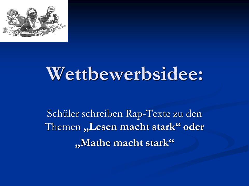 Intentionen auf der Ebene der Lehrkräfte: Intentionen auf der Ebene der Lehrkräfte: Impulse setzen zur fächerübergreifenden Lese- und Sprachförderung: Deutsch/Mathematik/Musik/Sport Impulse setzen zur fächerübergreifenden Lese- und Sprachförderung: Deutsch/Mathematik/Musik/Sport Anregung für den weiterführenden Umgang mit den Projekt-Materialien (Rap, Lesetipp Mathe) Anregung für den weiterführenden Umgang mit den Projekt-Materialien (Rap, Lesetipp Mathe) Thematisieren der Metaebene – Nachdenken über das Lesen/über Mathematik - im Unterricht Thematisieren der Metaebene – Nachdenken über das Lesen/über Mathematik - im Unterricht …