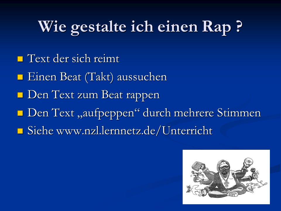Wie gestalte ich einen Rap ? Text der sich reimt Text der sich reimt Einen Beat (Takt) aussuchen Einen Beat (Takt) aussuchen Den Text zum Beat rappen