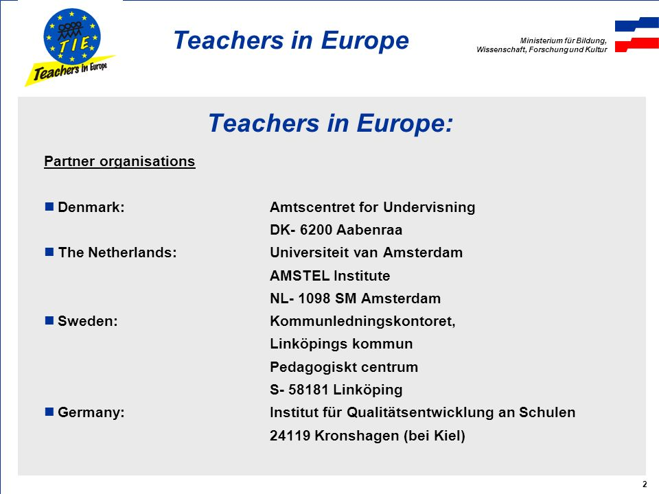 Ministerium für Bildung, Wissenschaft, Forschung und Kultur Teachers in Europe 3 Making ones work open to observation and discussion in every day teaching situations starting with observation of ones own work monitored with the help of concrete examples encouraged by feedback from colleagues