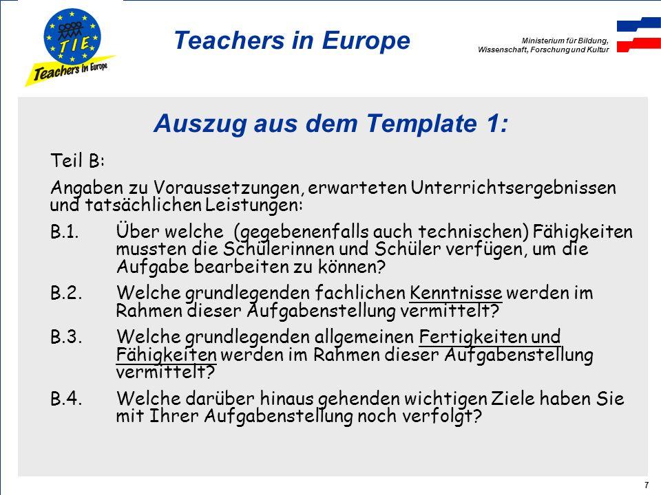 Ministerium für Bildung, Wissenschaft, Forschung und Kultur Teachers in Europe 8 Auszug aus dem Template 1 (Fortsetzung): B.5.Wo erlangen die neu erworbenen Kompetenzen in der Zukunft erneut eine Bedeutung.