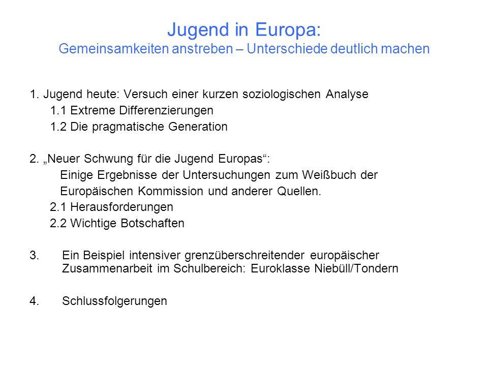 Jugend in Europa: Gemeinsamkeiten anstreben – Unterschiede deutlich machen 1. Jugend heute: Versuch einer kurzen soziologischen Analyse 1.1 Extreme Di