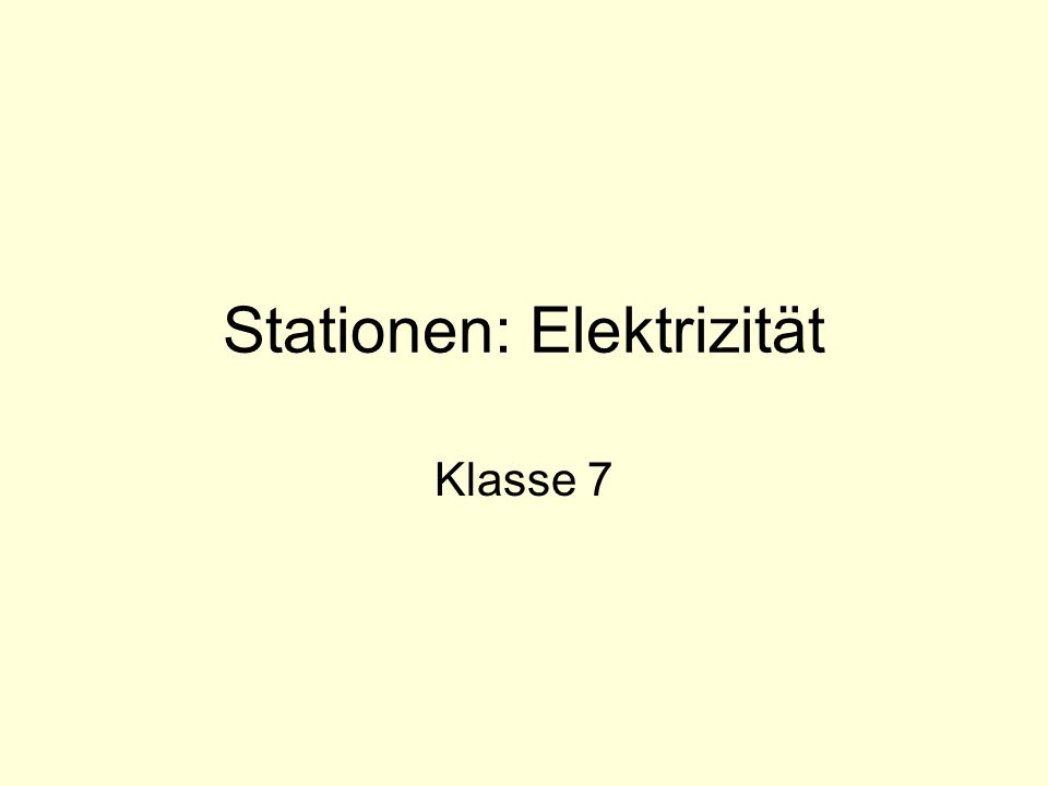 Stationen: Elektrizität Klasse 7