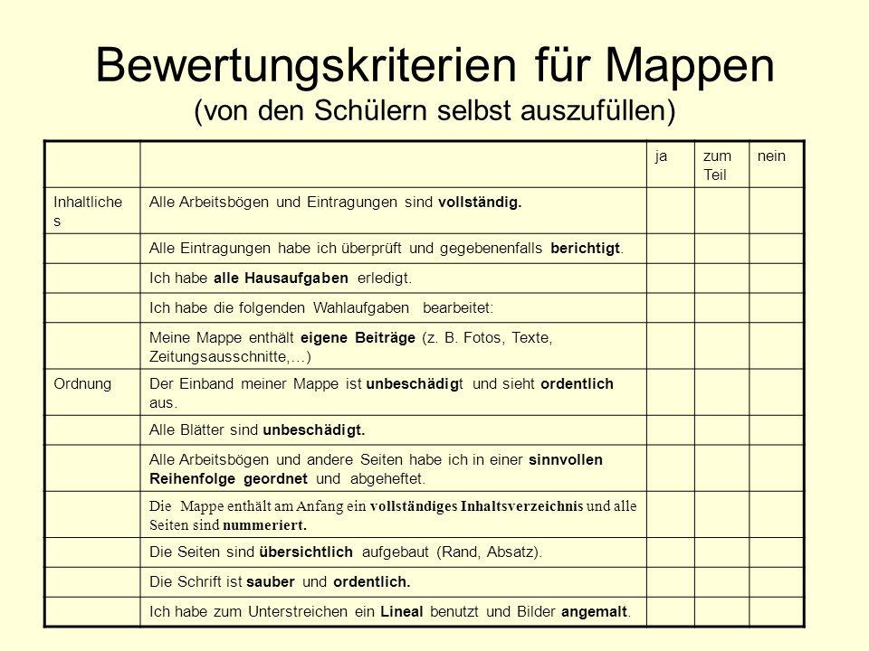 Bewertungskriterien für Mappen (von den Schülern selbst auszufüllen) jazum Teil nein Inhaltliche s Alle Arbeitsbögen und Eintragungen sind vollständig