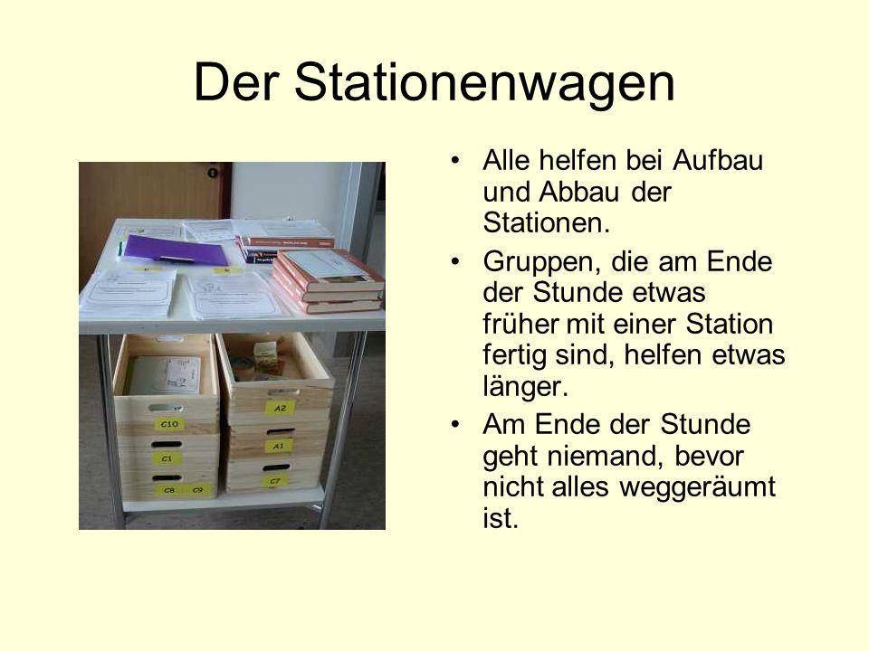 Der Stationenwagen Alle helfen bei Aufbau und Abbau der Stationen. Gruppen, die am Ende der Stunde etwas früher mit einer Station fertig sind, helfen