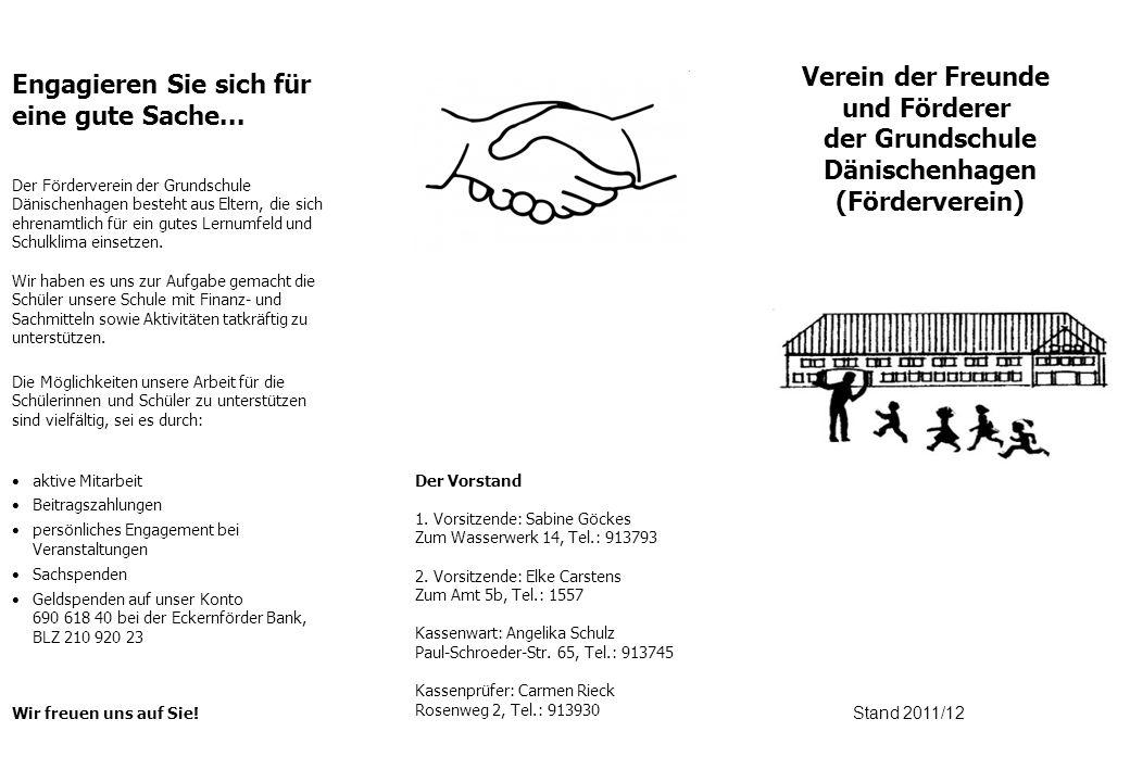Verein der Freunde und Förderer der Grundschule Dänischenhagen (Förderverein) Stand 2011/12 Der Vorstand 1. Vorsitzende: Sabine Göckes Zum Wasserwerk