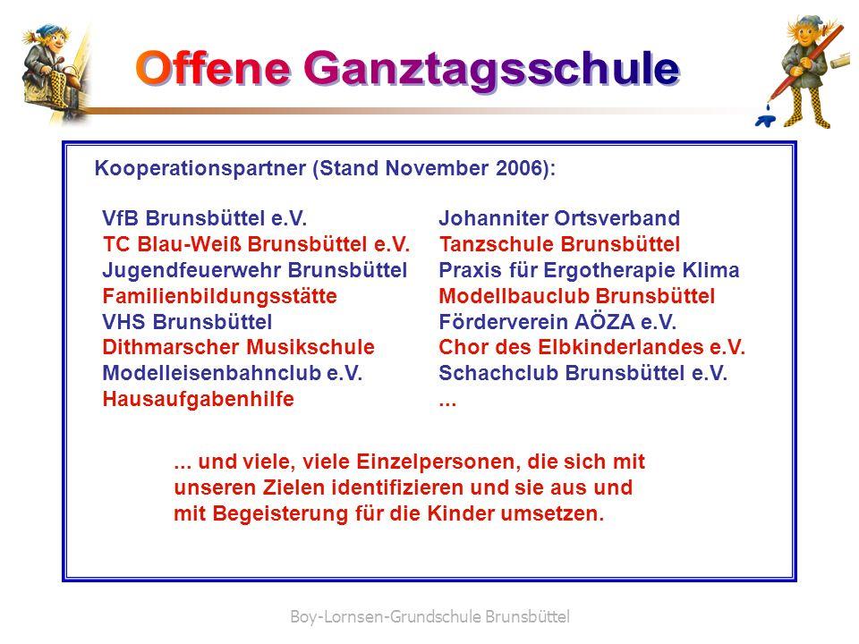 Boy-Lornsen-Grundschule Brunsbüttel Kooperationspartner (Stand November 2006): VfB Brunsbüttel e.V. TC Blau-Weiß Brunsbüttel e.V. Jugendfeuerwehr Brun