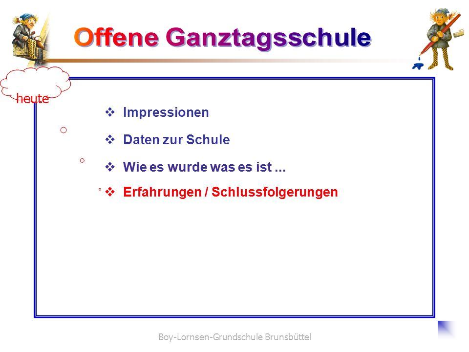 Boy-Lornsen-Grundschule Brunsbüttel Erfahrungen / Schlussfolgerungen Daten zur Schule Impressionen heute Wie es wurde was es ist... heute
