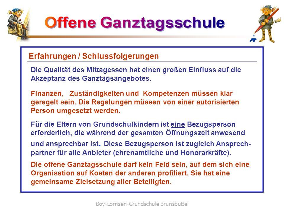 Boy-Lornsen-Grundschule Brunsbüttel Erfahrungen / Schlussfolgerungen Die Qualität des Mittagessen hat einen großen Einfluss auf die Akzeptanz des Ganz