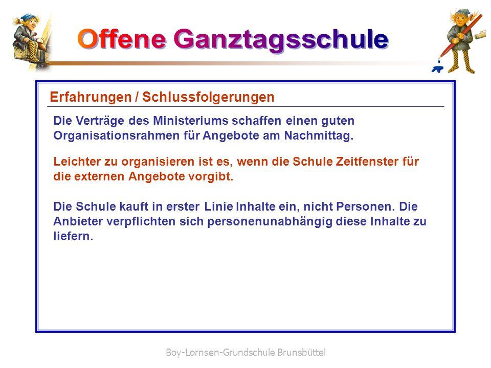 Boy-Lornsen-Grundschule Brunsbüttel Erfahrungen / Schlussfolgerungen Die Verträge des Ministeriums schaffen einen guten Organisationsrahmen für Angebo
