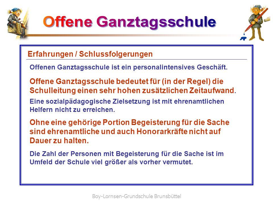 Boy-Lornsen-Grundschule Brunsbüttel Erfahrungen / Schlussfolgerungen Offenen Ganztagsschule ist ein personalintensives Geschäft. Ohne eine gehörige Po