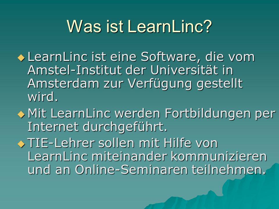 Was ist LearnLinc? LearnLinc ist eine Software, die vom Amstel-Institut der Universität in Amsterdam zur Verfügung gestellt wird. LearnLinc ist eine S