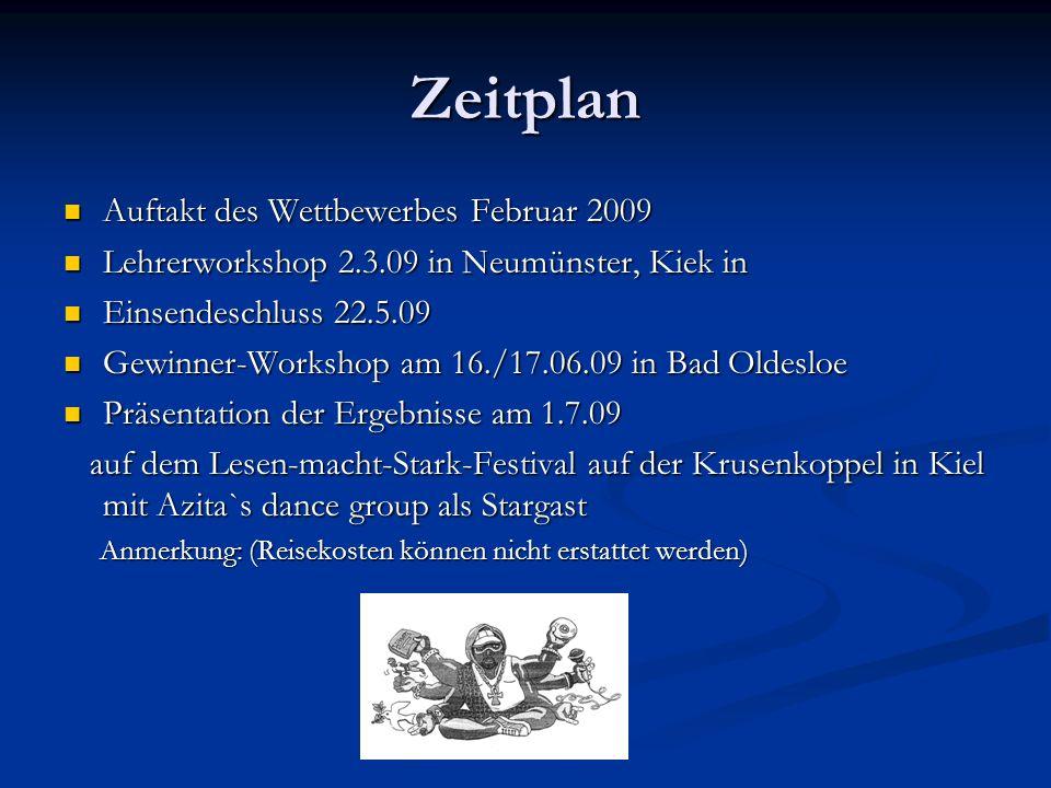 Zeitplan Auftakt des Wettbewerbes Februar 2009 Auftakt des Wettbewerbes Februar 2009 Lehrerworkshop 2.3.09 in Neumünster, Kiek in Lehrerworkshop 2.3.0