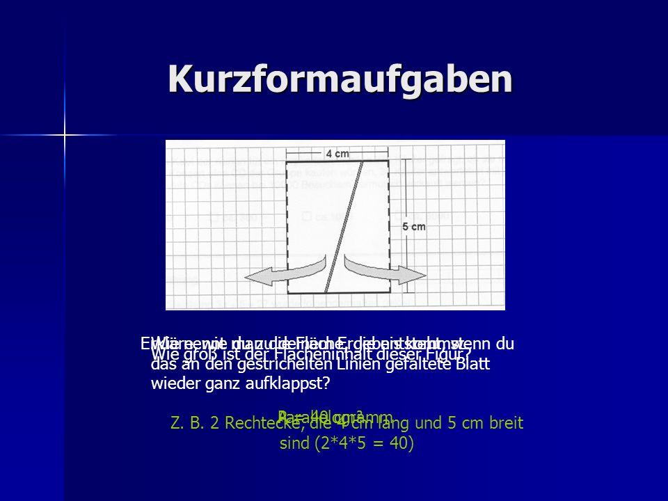 Kurzformaufgaben Bei der Zahlenmauer erhält man die Zahl in einem Kästchen durch Multiplikation der beiden darunter stehenden Zahlen.