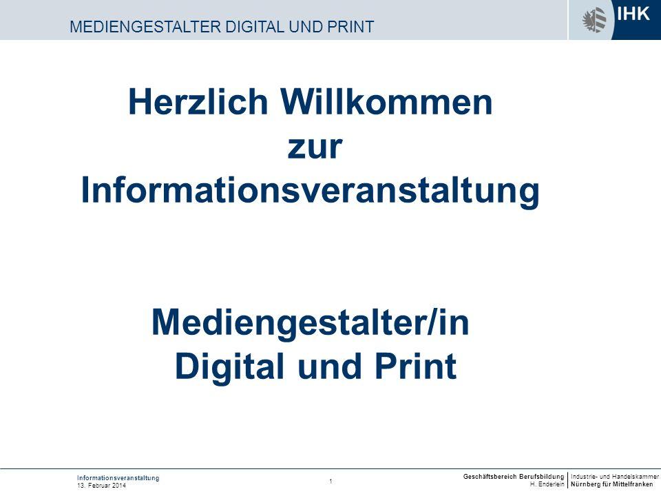 Industrie- und Handelskammer Nürnberg für Mittelfranken Geschäftsbereich Berufsbildung H. Enderlein 1 Informationsveranstaltung 13. Februar 2014 Herzl