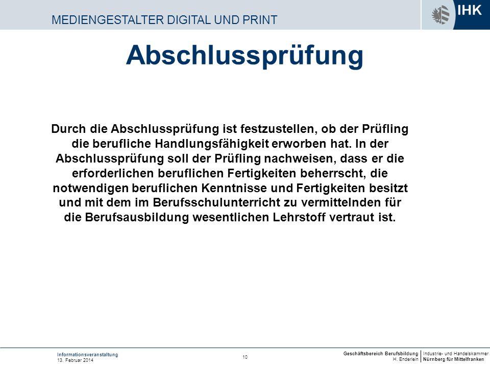 Industrie- und Handelskammer Nürnberg für Mittelfranken Geschäftsbereich Berufsbildung H. Enderlein 10 Informationsveranstaltung 13. Februar 2014 Durc