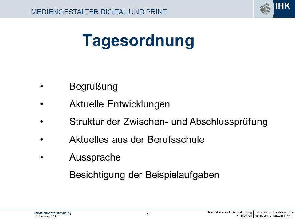 Industrie- und Handelskammer Nürnberg für Mittelfranken Geschäftsbereich Berufsbildung H. Enderlein 2 Informationsveranstaltung 13. Februar 2014 Tages