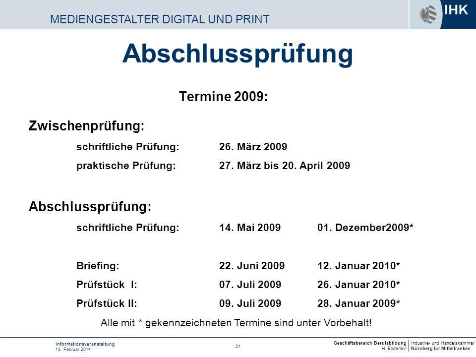 Industrie- und Handelskammer Nürnberg für Mittelfranken Geschäftsbereich Berufsbildung H. Enderlein 21 Informationsveranstaltung 13. Februar 2014 Term