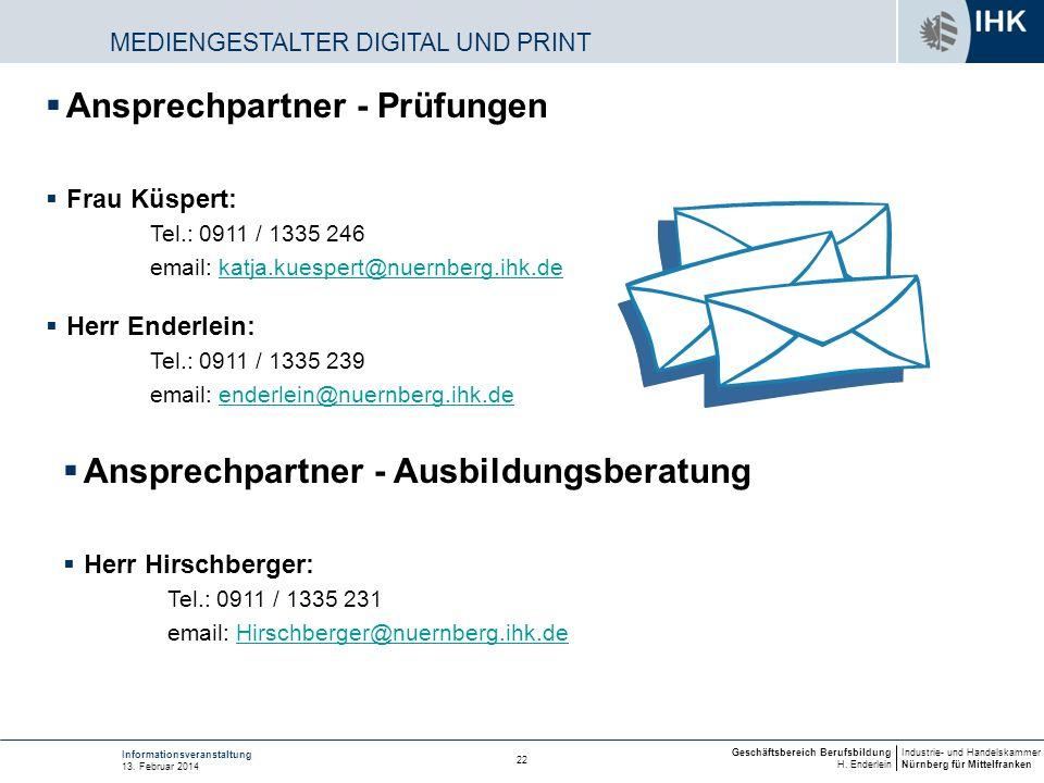 Industrie- und Handelskammer Nürnberg für Mittelfranken Geschäftsbereich Berufsbildung H. Enderlein 22 Informationsveranstaltung 13. Februar 2014 MEDI